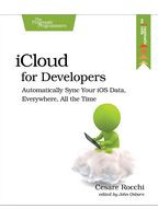 Cesare Rocchi ICloud for Developers Automatically Sync Your iOS Data, Everywhere, All the Time