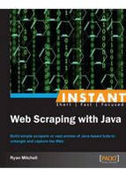 Ryan Mitchell Instant Web Scraping with Java