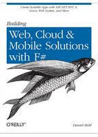Daniel Mohl Building Web, Cloud, and Mobile Solutions with F#