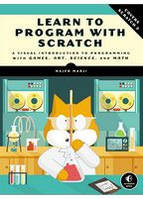 Majed Marji Learn to Program with Scratch A Visual Introduction to Programming with Games, Art, Science, and Math
