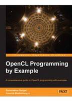 Ravishekhar Banger, Koushik Bhattacharyya OpenCL Programming by Example