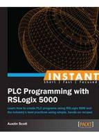 Austin Scott Instant PLC Programming with RSLogix 5000