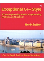Herb Sutter Exceptional C++ Style: 40 New Engineering Puzzles, Programming Problems, and Solutions