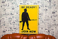 Будь готов. Присоединяйся сейчас. Join now. Be Ready. 60х40 см. Постер на холсте.