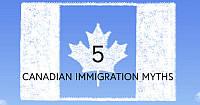 Основные мифы об иммиграции в Канаду