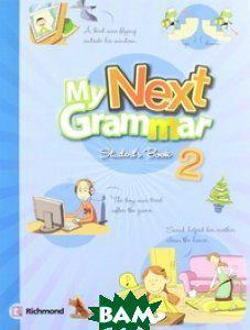 My Next Grammar 2. Student`s Book&Workbook