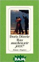 Doerrie Doris Was machen wir jetzt?