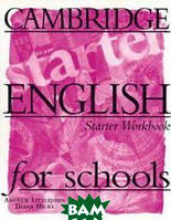 Andrew Littlejohn, Diana Hicks CES (Cambridge English for Schools) Starter. Workbook