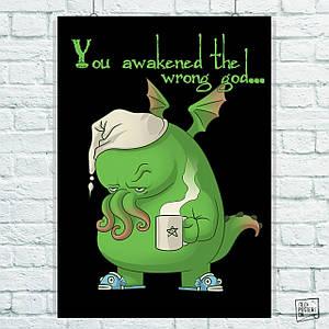 """Постер Ктулху, постер """"You awaked the wrong god..."""". Размер 60x42см (A2). Глянцевая бумага"""