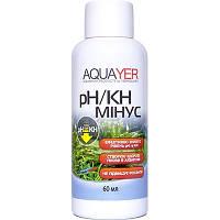 AQUAYER pH/KH минус средство для снижения карбонатной жесткости и рН воды в аквариуме 60мл