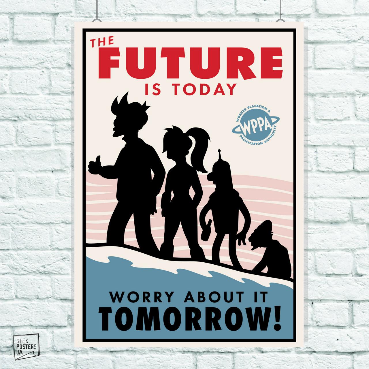 Постер Futurama (Future is today). Размер 60x42см (A2). Глянцевая бумага