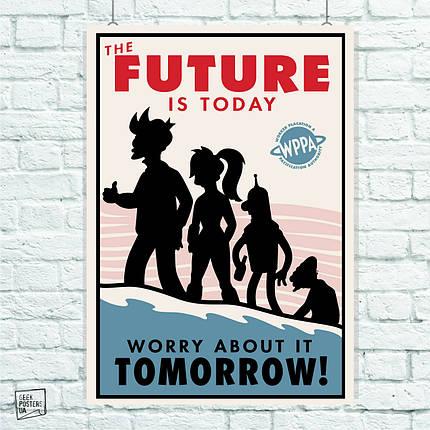 Постер Futurama (Future is today). Размер 60x42см (A2). Глянцевая бумага, фото 2