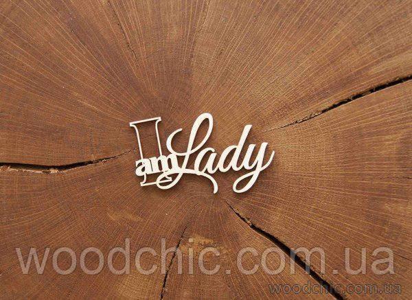 Чипборд Надпись I am Lady