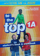 To the Top 1A Student's Book + Workbook with CD-ROM with Culture Time for Ukraine