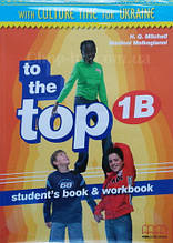 To the Top 1B Student's Book + Workbook with CD-ROM with Culture Time for Ukraine