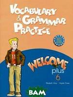 Elizabeth Gray, Virginia Evans Welcome Plus-6. Vocabulary and Grammar Practice