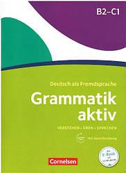 Grammatik aktiv: Ubungsgrammatik В2/C1 mit Audios online