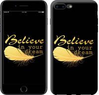 "Чехол на iPhone 7 Plus Верь в свою мечту ""3748c-337-15886"""