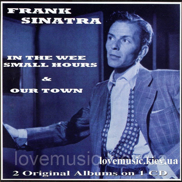 Музичний сд диск FRANK SINATRA In the wee small house & Our town (2005) (audio cd)