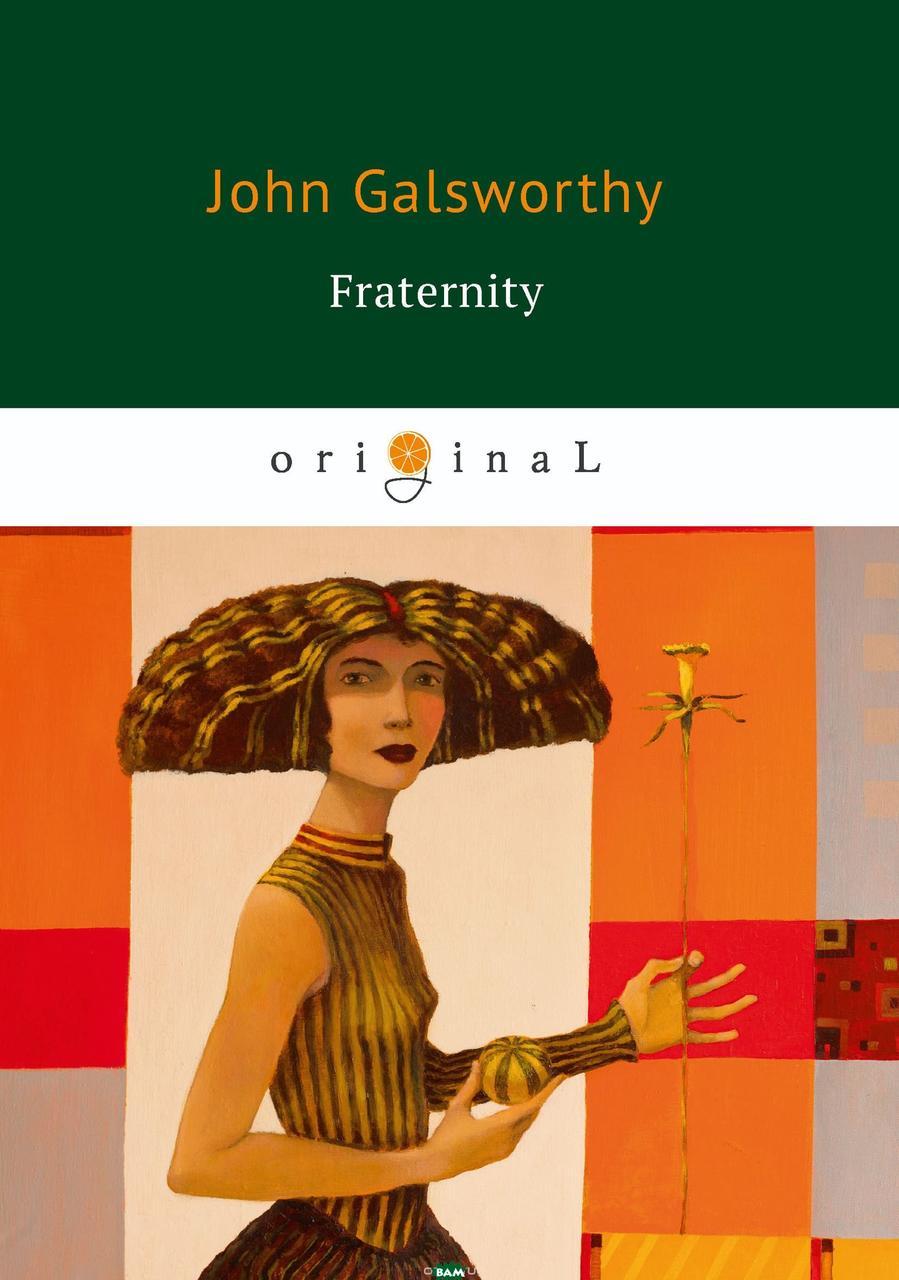 Galsworthy John Fraternity