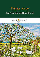 Hardy Thomas Far From the Madding Crowd