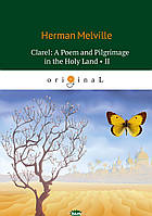 Melville Herman Clarel: A Poem and Pilgrimage in the Holy Land. Part 2