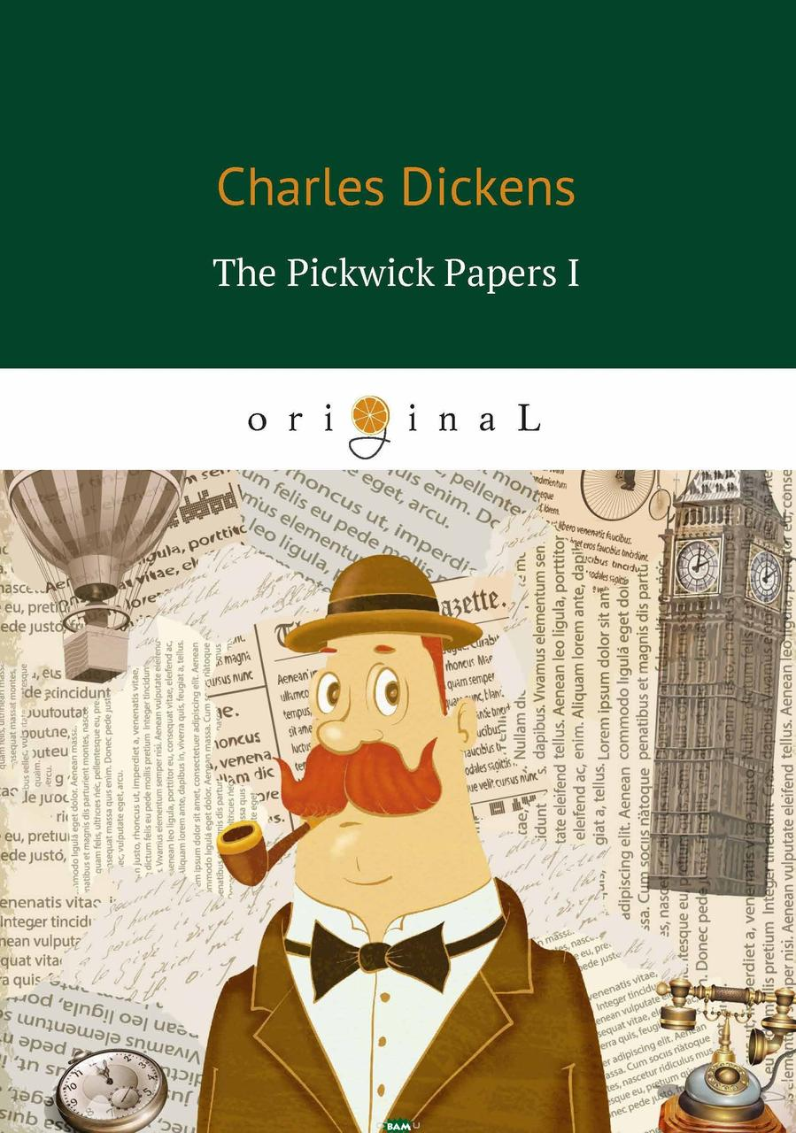 Dickens Charles The Pickwick Papers I