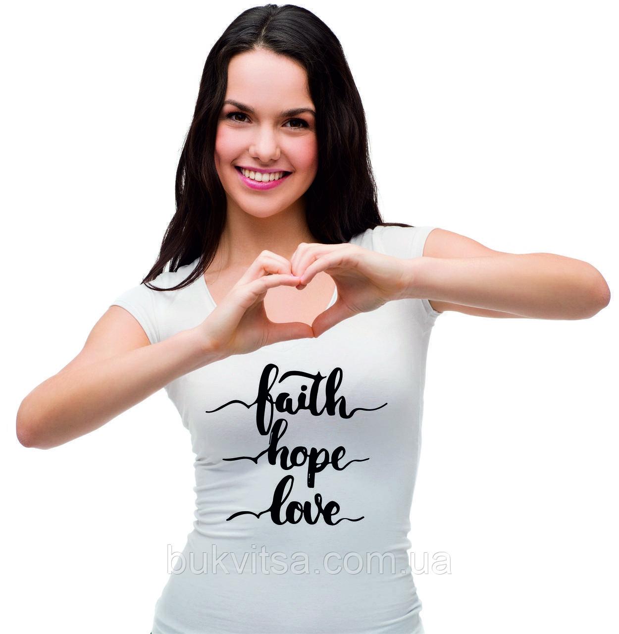 "Жіноча футболка ""Faith, hope, love"""