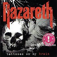 Музичний сд диск NAZARETH Tattooed on my brain (2018) (audio cd)