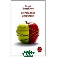 Pascal Bruckner Le Paradox Amoureux