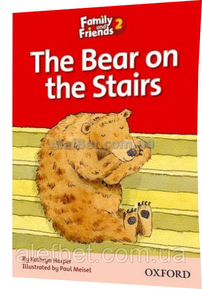 Английский язык / Family & Friends / Reader: The Bear on the Stairs, 2 / Oxford