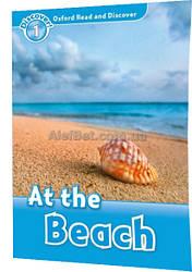Английский язык / Oxford Read and Discover / Книга для чтения, 1: At the Beach