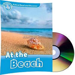 Английский язык / Oxford Read and Discover / Книга для чтения с диском, 1: At the Beach