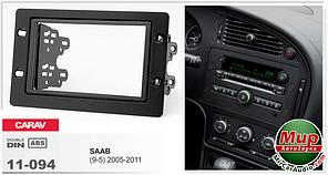 Рамка переходная Carav 11-094 Saab (9-5) 2005-2011 2DIN
