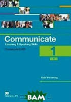 Kate Pickering Communicate 1: Listening and Speaking Skills: Coursebook (+ DVD-ROM)