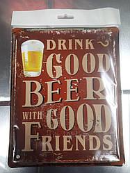 "Металлическая табличка ""Drink good beer with good friends!!"""