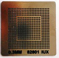 BGA трафарет 0,3mm 82801 IUX