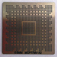 BGA трафарет 0,5 mm MCP77MV A2