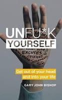 Книга Unfuck Yourself - парься меньше, живи больше - Гэри Бишоп