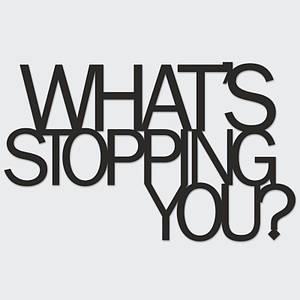 Надпись декоративный DekoSign Whats stopping you
