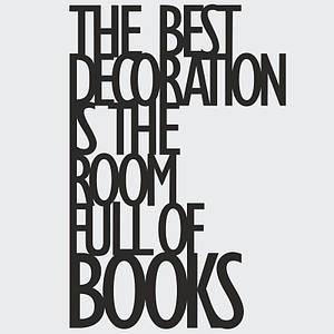 Надпись декоративный DekoSign The best decoration is the room full of books