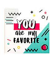 "Открытка- шоколадка ""You are my favorite"""