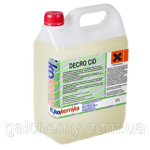 Сильнодействующее беспенное кислотное моющее средство Decro Cid 5 л