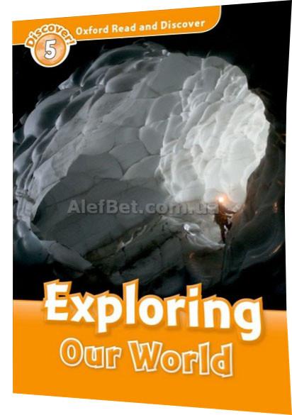 Англійська мова / Oxford Read and Discover / Книга для читання, 5: Exploring Our World