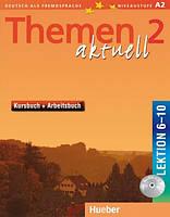 Themen aktuell 2 Kursbuch + Arbeitsbuch mit integrierter Audio-CD, Lektion 6-10