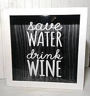 Копилка для винных пробок (глубокая) - Save Water Drink Wine  (белая)