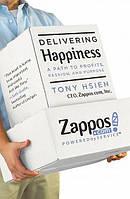 Доставляя счастье. От нуля до миллиарда: история создания выдающейся компании из первых рук. Тони Шей.