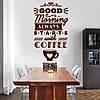 Виниловая текстовая наклейка для кухни Good morning (кофейная тематика кофе декор для кухни) матовая 580x970