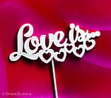 Топпер Love Is, Love Is на день влюблённых,Топпер сердечками, Любовь это..., фото 6