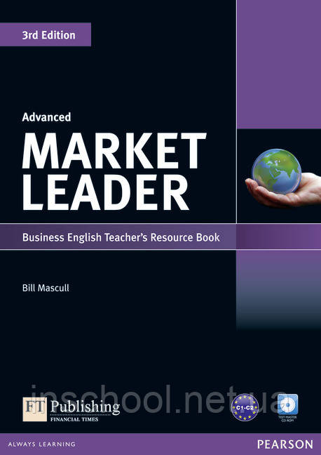 Market Leader 3rd Edition Advanced Teacher's Resource Book (with Test Master CD-ROM) ISBN : 9781408268025